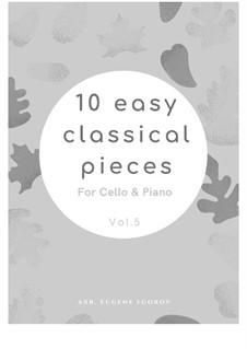 10 Easy Classical Pieces For Cello & Piano Vol.5: set completo by Wolfgang Amadeus Mozart, Franz Schubert, Antonín Dvořák, Georges Bizet, Georg Friedrich Händel, Giuseppe Verdi, Pyotr Tchaikovsky, Émile Waldteufel, Adolphe Adam, Sebastián Yradier