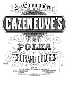 Cazeneuve's Favorite Polka for Piano, Op.112: Cazeneuve's Favorite Polka for Piano by Ferdinand Dulcken
