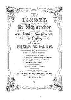 Five Songs for Male Choir, Op.26: Five Songs for Male Choir by Niels Wilhelm Gade
