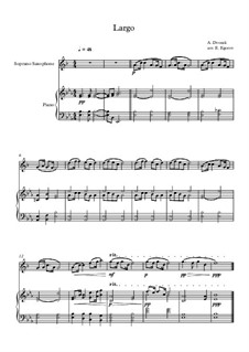 Movement II (Largo): For soprano saxophone and piano by Antonín Dvořák
