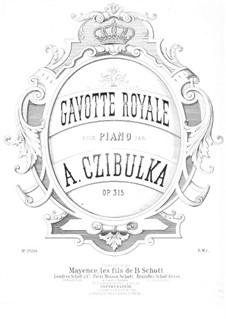 Gavotte Royale, Op.315: Gavotte Royale by Alphons Czibulka