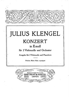 Concerto for Two Cellos and Orchestra in E Minor, Op.45: Concerto for Two Cellos and Orchestra in E Minor by Julius Klengel