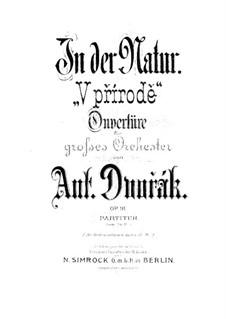 V přírodě (In Nature's Realm), B.168 Op.91: Partitura completa by Antonín Dvořák