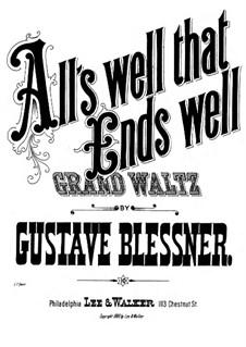 All's Well that Ends Well: All's Well that Ends Well by Gustav Blessner
