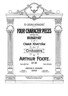 Four Character Pieces after 'Rubáiyát' by Omar Khayyám, Op.48: Four Character Pieces after 'Rubáiyát' by Omar Khayyám by Arthur Foote