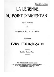 La légende du Point d'Argentan, for Voices and Piano: La légende du Point d'Argentan, for Voices and Piano by Félix Fourdrain