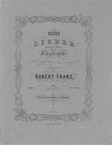 Six Songs, Op.34: Partitura piano-vocal by Robert Franz