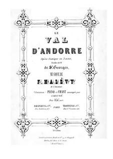 Le val d'Andorre: abertura e ato I para solista,coro e piano by Fromental Halevy