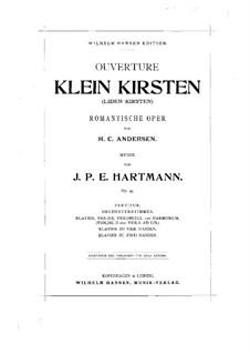 Little Kirsten, Op.44: abertura by Johan Peter Emilius Hartmann
