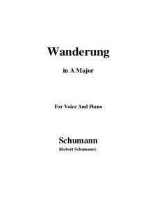 Twelve Poems for Voice and Piano, Op.35: No.7 Wanderung (Wandering) A Major by Robert Schumann