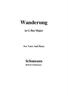 Twelve Poems for Voice and Piano, Op.35: No.7 Wanderung (Wandering) G flat Major by Robert Schumann