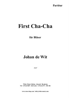 First Cha-Cha: First Cha-Cha by Johan de Wit