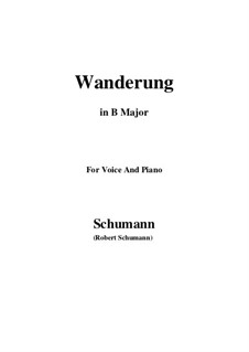 Twelve Poems for Voice and Piano, Op.35: No.7 Wanderung (Wandering) B Major by Robert Schumann