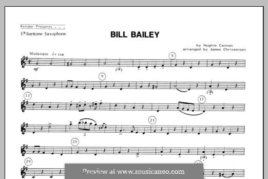 Bill Bailey, Won't You Please Come Home: For quartet saxophones – Baritone Sax part by Hughie Cannon