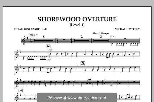 Shorewood Overture (for Multi-level Combined Bands) Level 1: Eb Baritone Saxophone part by Michael Sweeney