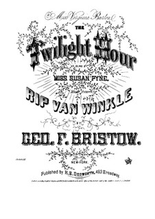 Rip Van Winkle, Op.22: The Twilight Hour, for voice and piano by George Frederick Bristow
