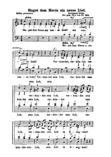 Singet dem Herrn ein neues Lied: Singpartitur by Bernhard Klein