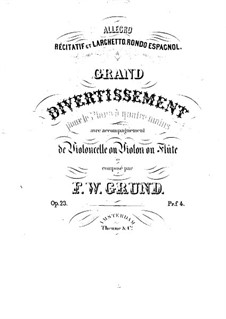 Grand Divertissement for Cello (or Violin, or Flute) and Piano Four Hands, Op.23: parte piano by Friedrich Wilhelm Grund