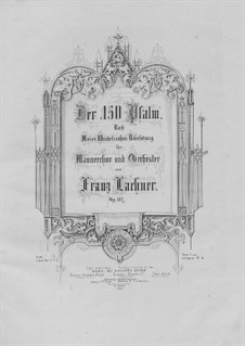 Psalm No.150 'Halleluja' for Male Choir and Orchestra, Op.117: Psalm No.150 'Halleluja' for Male Choir and Orchestra by Franz Paul Lachner