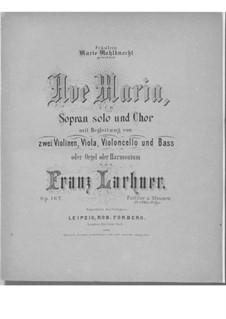 Ave Maria for Voice, Choir, Strings and Organ (or Harmonium), Op.162: Partitura completa by Franz Paul Lachner