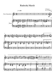 Radetzky March, Op.228: Para saxofone tenor e piano by Johann Strauss Sr.