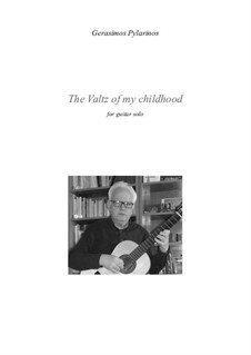 The valtz of my childhood for guitar solo: The valtz of my childhood for guitar solo by Gerasimos Pylarinos