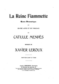 La reine Fiammette: ato I, para solistas, coral e piano by Xavier Leroux