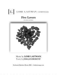 Five Lovers — for soprano and piano (priced for 2 copies): Five Lovers — for soprano and piano (priced for 2 copies) by Lori Laitman
