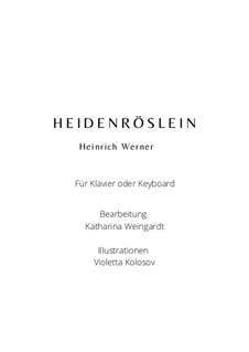Heidenröslein (Sah ein Knab ein Röslein stehn): Para vocais e piano by Heinrich Werner