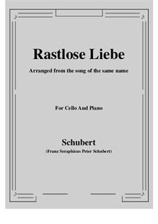 Rastlose Liebe (Restless Love), D.138 Op.5 No.1: para Violoncelo e piano by Franz Schubert