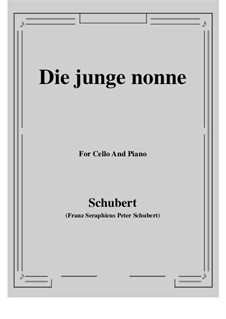 Die junge Nonne (The Young Nun), D.828 Op.43 No.1: para Violoncelo e piano by Franz Schubert