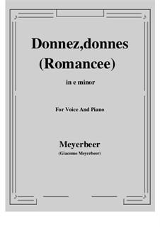 Le prophète (The Prophet): Donnez, donnes (Romancee) by Giacomo Meyerbeer
