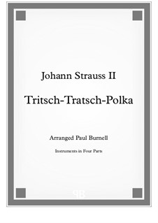 Tritsch Tratsch Polka, Op.214: For instruments in four parts - Score and Parts by Johann Strauss (Sohn)