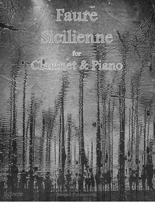 Sicilienne for Cello and Piano, Op.78: Version for Clarinet & Piano by Gabriel Fauré