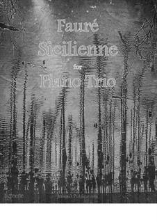 Sicilienne for Cello and Piano, Op.78: Versão para trio de piano by Gabriel Fauré