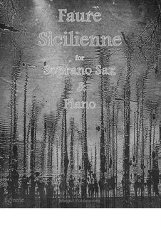 Sicilienne for Cello and Piano, Op.78: Version for Soprano Sax & Piano by Gabriel Fauré