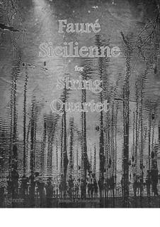 Sicilienne for Cello and Piano, Op.78: versão para quarteto de cordas by Gabriel Fauré