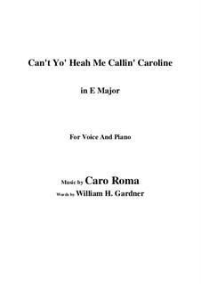 Can't Yo' Heah Me Callin' Caroline: E Major by Caro Roma