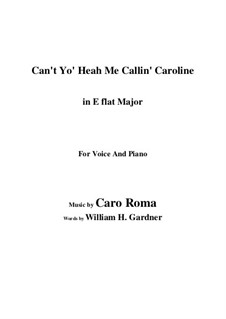 Can't Yo' Heah Me Callin' Caroline: E flat maior by Caro Roma