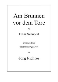 Am Brunnen vor dem Tore: For Trombone Quartet by Franz Schubert