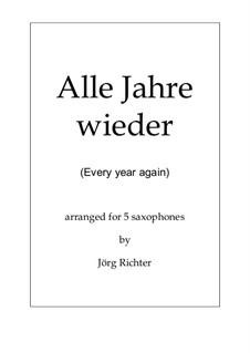 Alle Jahre wieder: For saxophone quintet by Friedrich Silcher