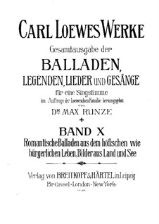 Complete Collection of Ballads, Legends and Songs: Volume X by Carl Loewe