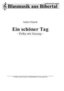 Ein schöner Tag: Ein schöner Tag by Adam Polanik
