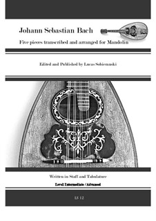 Five pieces transcribed and arraned for mandolin: Five pieces transcribed and arraned for mandolin by Johann Sebastian Bach