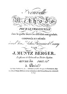 Nouvelle méthode pour le violoncelle, Op.30: Nouvelle méthode pour le violoncelle by Joseph Muntz-Berger