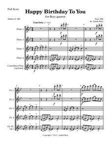 Happy Birthday to You: For flute quartet w/optional contrabass flute - Full Score & Parts by Mildred Hill