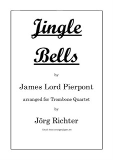 Jingle Bells: For Trombone Quartet by James Lord Pierpont