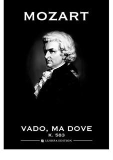 Vado, ma dove? Oh Dei, K.583: Para vocais e piano by Wolfgang Amadeus Mozart