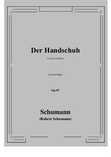 Der Handschuh, Op.87: E flat maior by Robert Schumann