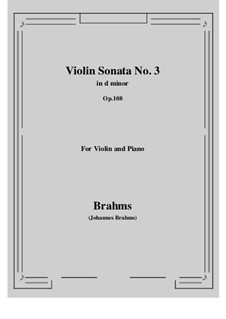 Sonata for Violin and Piano No.3 in D Minor, Op.108: Score, parts by Johannes Brahms